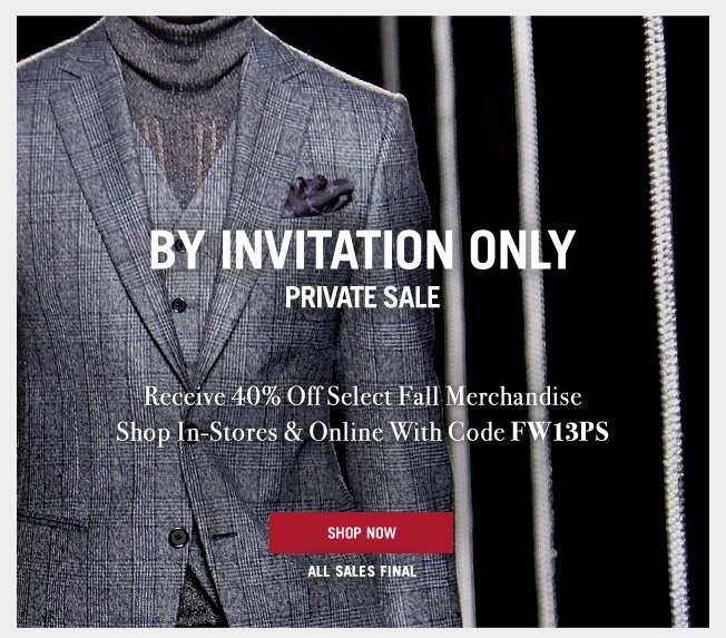 Private Sale - 40% Off Select Fall Merchandise - Online & In-Stores