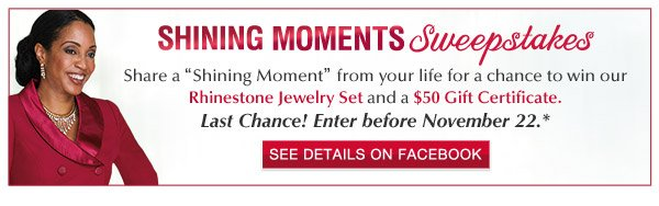 Shining Moments Sweepstakes | See Details on Facebook*