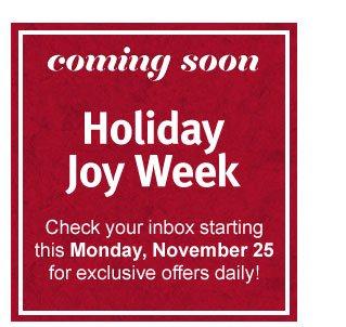 coming soon. holiday joy week.