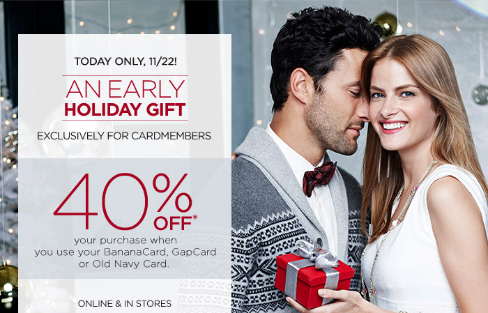 TODAY ONLY, 11/22! | AN EARLY HOLIDAY GIFT | EXCLUSIVELY FOR CARDMEMBERS