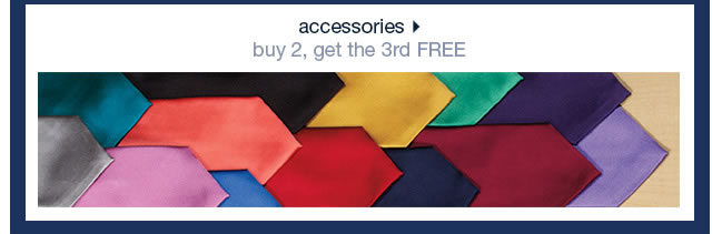 Accessories: Buy 2, Get The 3rd FREE