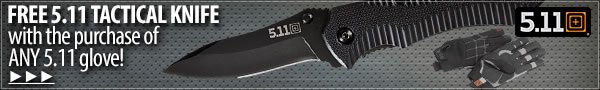 Free 5.11 Tactical Knife with the purchase of ANY 5.11 glove
