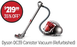 Dyson DC39 Canister Vacuum (Refurbished) - $219.99 - 35% off‡