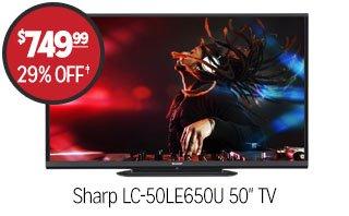 Sharp LC-50LE650U 50 inch TV - $749.99 - 29% off‡