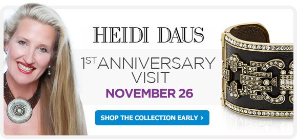 HEIDI DAUS - SHOP THE COLLECTION EARLY