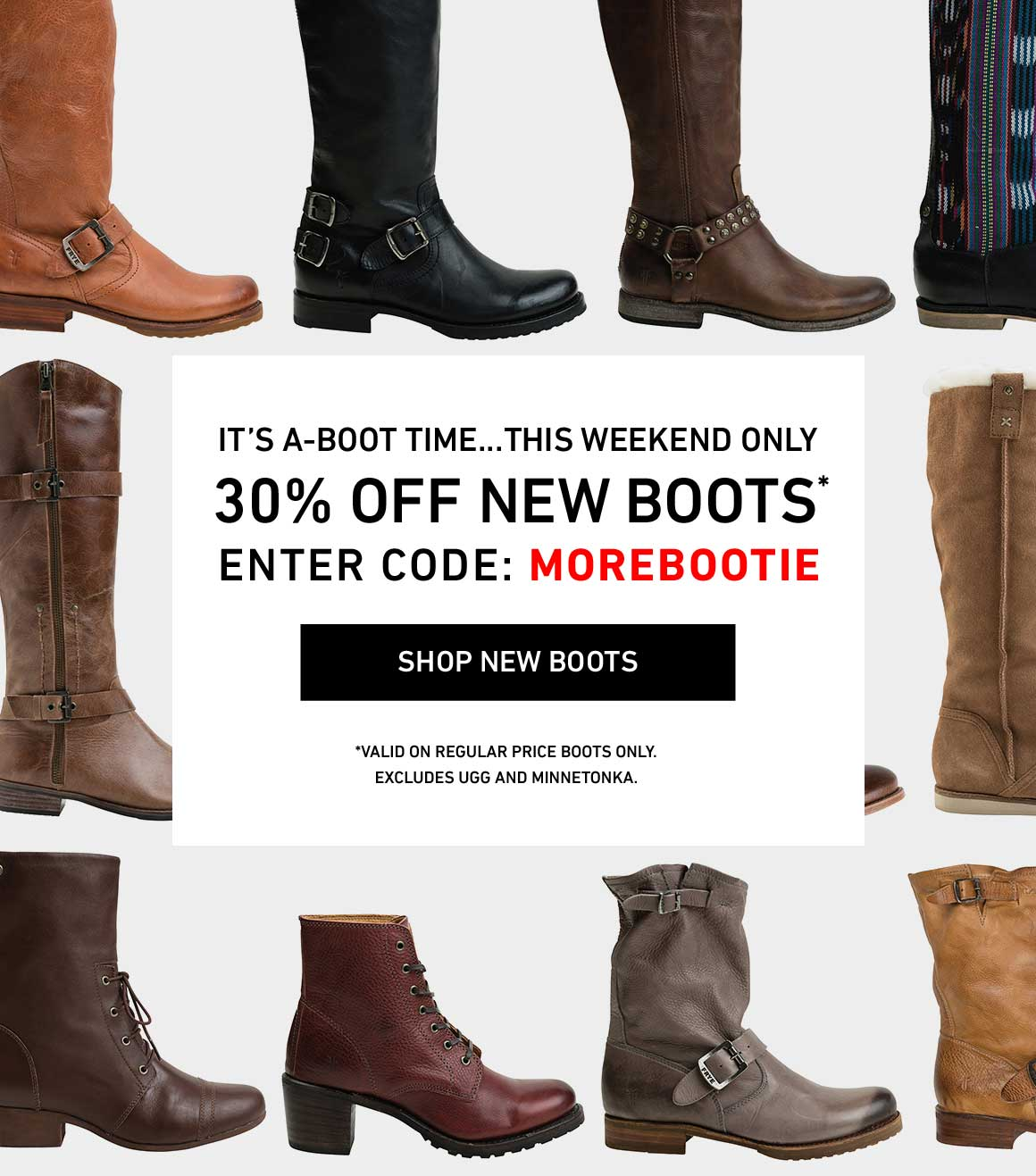 30% Off All New Women's Boots! Enter Code: MOREBOOTIE