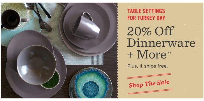 Table setting for turkey day. 20% off dinnerware + more**. Plus, it ships free. Shop the sale.
