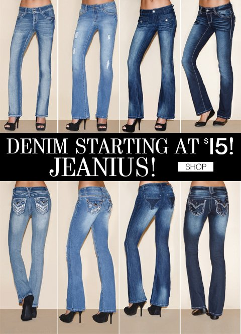 Jeans starting at $15 — jeanius!