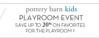 pottery barn kids PLAYROOM EVENT »