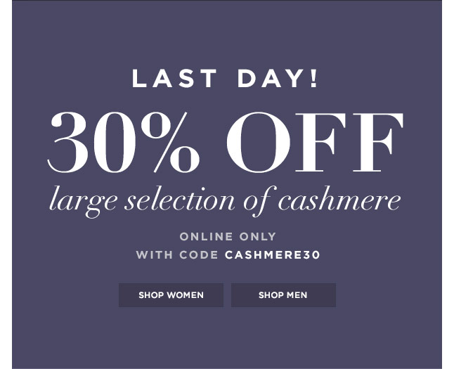 LAST DAY: 30% Off A Large Selection Of Cashmere, Online Only!