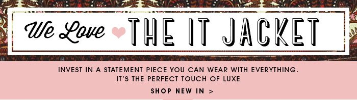 We Love …. The IT Jacketshop new in  >
