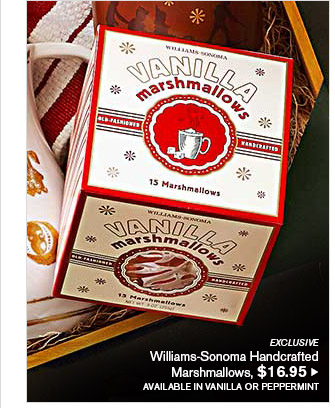 EXCLUSIVE -- Williams-Sonoma Handcrafted Marshmallows, $16.95 -- AVAILABLE IN VANILLA OR PEPPERMINT