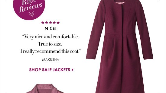 "See Our Rave Reviews  Nice! ""very nice and comfortable. True to size. I really Recommend this coat."" –MAKUSHA  SHOP SALE JACKETS"