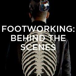 Footworking: Behind the Scenes