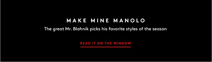 Swoon-worthy shoes, right this way: Shop the Manolo Blahnik lookbook!