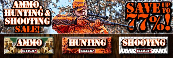 Ammo, Hunting & Shooting Sale!