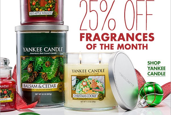 25% OFF FRAGRANCES OF THE MONTH SHOP YANKEE CANDLE
