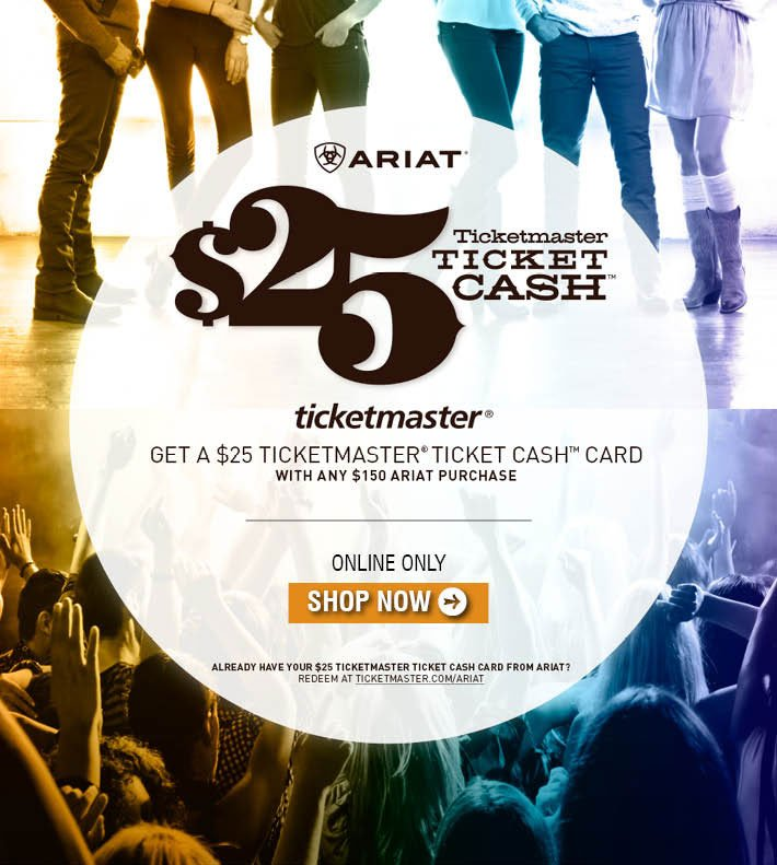 Get A $25 Ticketmaster Ticket Cash Card With Any $150 Ariat Purchase
