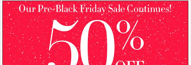 50% off everything in-stores & online!