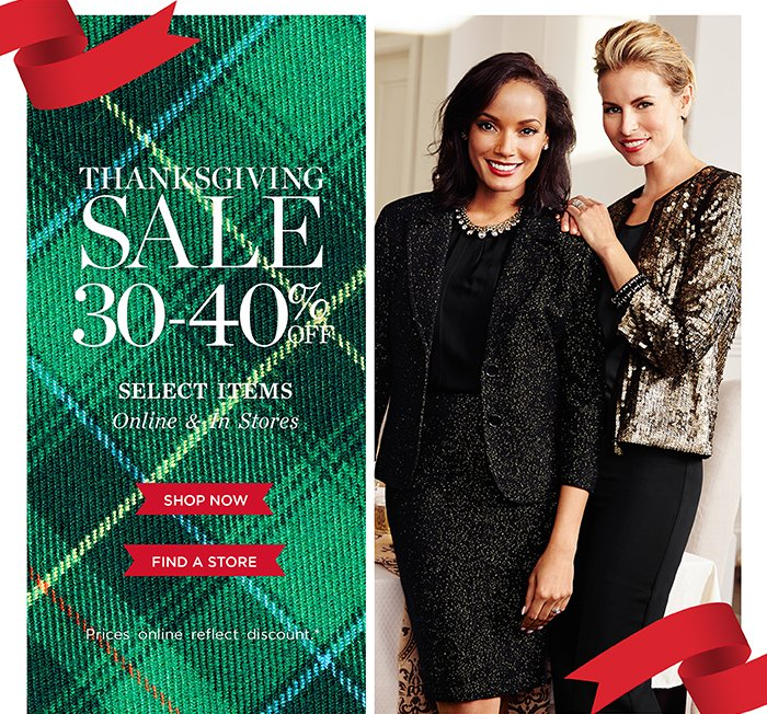 Thanksgiving sale 30-40% off select items online and in stores. Prices online reflect discount. Shop now. Find a Store.