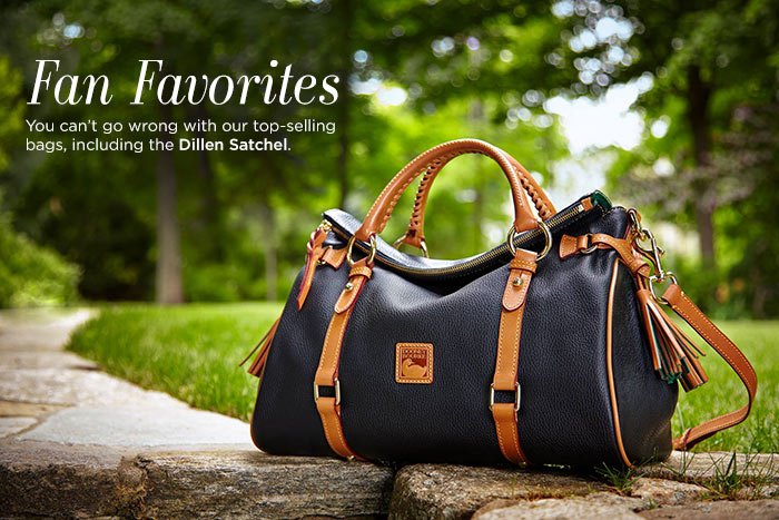 FAN FAVORITES - You can't go wrong with our top-selling bags, including the Dillen Satchel.