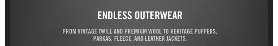 ENDLESS OUTERWEAR