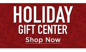 Holiday Gift Center - Shop Now
