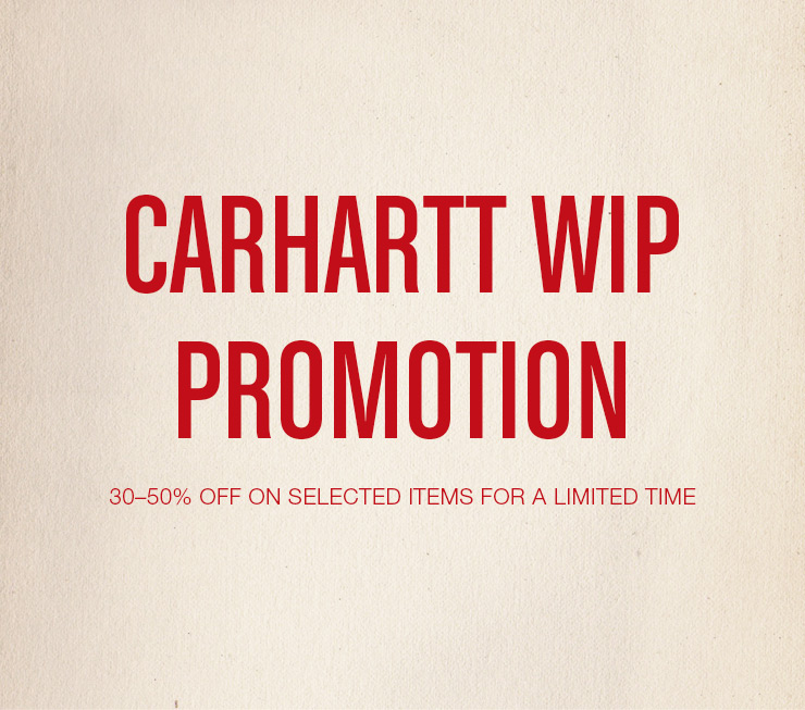 CARHARTT WIP PROMOTION -  30-50% Off on selected items for a limited time