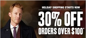Holiday Shopping Starts Now: 30% off orders over $100*