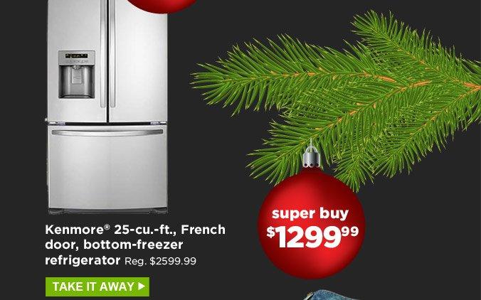 Kenmore® 25-cu.-ft., French door, bottom-freezer refrigerator | Super Buy $1,299.99 | Reg. $2,599.99 | Take it away