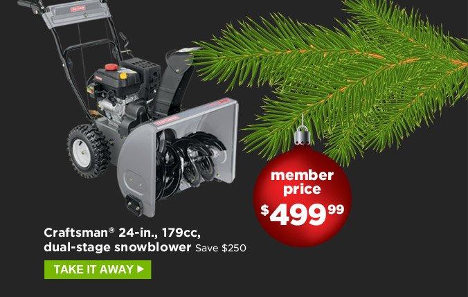 Craftsman® 24-in., 179cc dual-stage snowblower | Save $250 | Member price $499.99 | Take it away