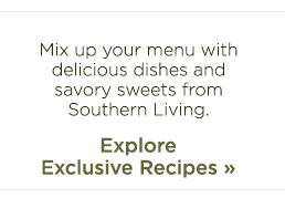 Explore exclusive recipes