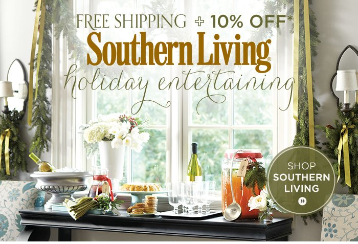 Free Shipping plus 10% off Southern Living holiday entertaining