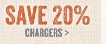 Save 20% on All Chargers