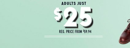 ADULTS JUST $25 | REG. PRICE FROM $59.94