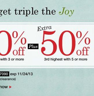Super Saturday Triple 50% off coupon. Use promo code WW97090. Expires 11/24/13