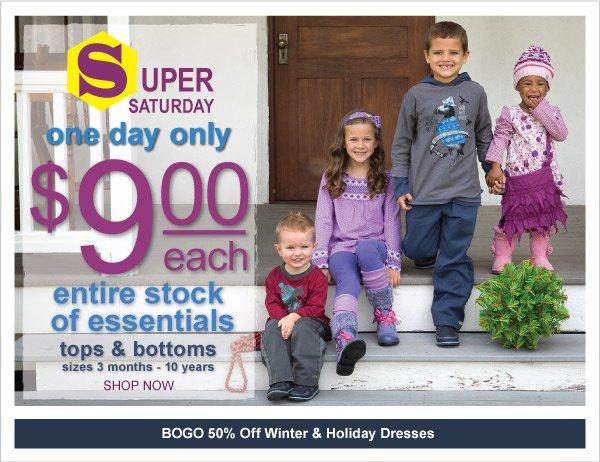 All  Essentials Tops& Bottoms $9 each! Super Saturday + BOGO 50% Off Winter &Holiday  Dresses