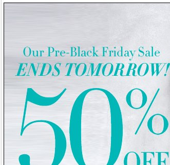 50% off everything in-stores & online ends tomorrow!