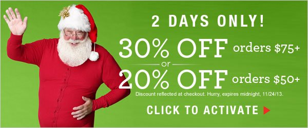 2 Days Only: 30% off orders $75+ or 20% off $50+ orders