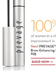 100% of women in a clinical study showed an improvement in their lashes in just 2 weeks.* New! PREVAGE® Clinical Lash + Brow Enhancing Serum $98. SHOP NOW.