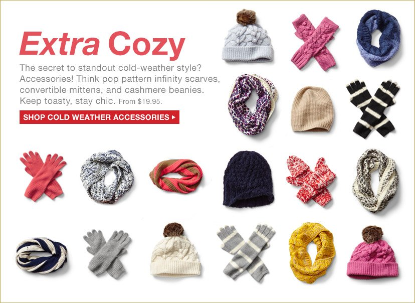 Extra Cozy | SHOP COLD WEATHER ACCESSORIES