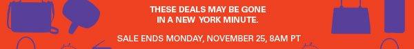 72-hour sale event; sale ends Monday, November 25, 8AM PT