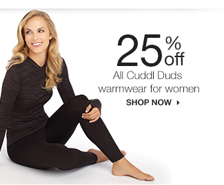 25% off All Cuddl Duds warmwear for women SHOP NOW