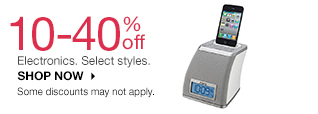 10-40% off  Electronics. Select styles. shop now. Some discounts may not apply.