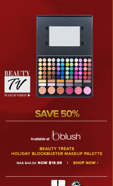 Beauty Treats Holiday Blockbuster Makeup Palette An all-purpose palette of eyeshadows, blushes and bronzers to create a multitude of party-perfect looks!  Was $40.00 Now $19.99 Save 50%!Shop Now>>