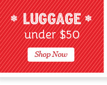 Shop Luggage under $50.