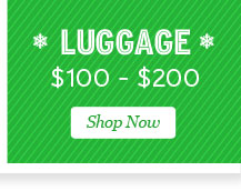 Shop Luggage $100 to $200.