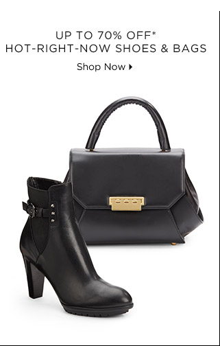 Up To 70% Off* Hot-Right-Now Shoes & Bags
