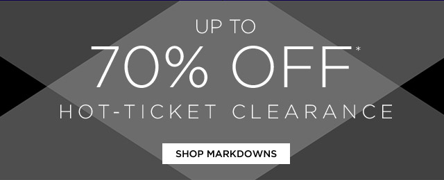 Up To 70% Off* Hot-Ticket Clearance