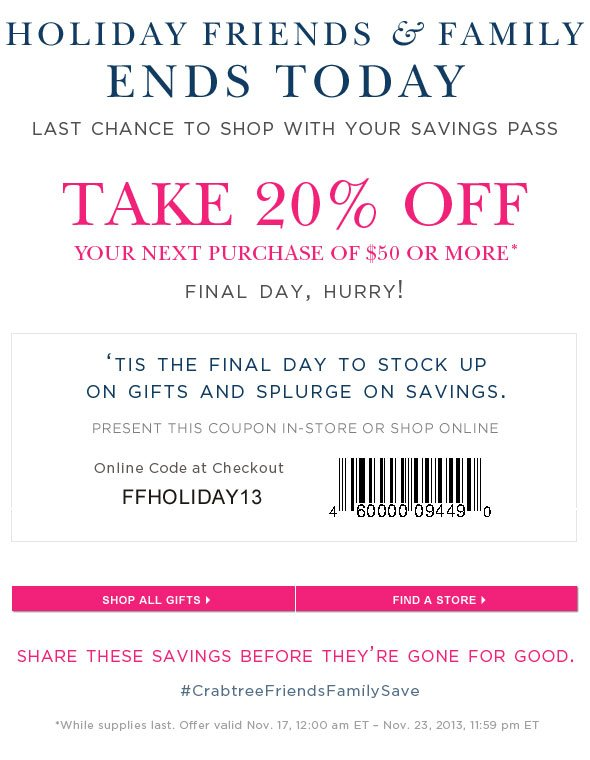 Holiday friends & family ends today. Last chance to shop with your savings pass.